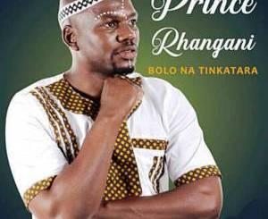 Prince Rhangani Machaya Pempe (2020) Mp3 Download Fakaza