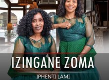 Izingane Zoma - Iphenti lami 2020