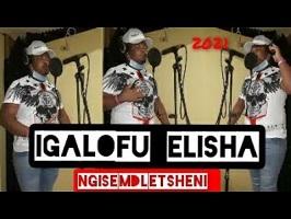 Igalofu Elisha – Ngisemdletsheni