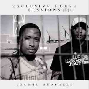 Ubuntu Brothers – Exclusive House Sessions Vol.70