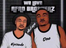 Afro Brotherz We Love Afro Brotherz Vol. 1 Mp3 Download SaFakaza