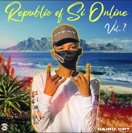 Cairo Cpt Republic Of Si Online (Vol.2 Mixtape) MP3 Fakaza Download