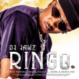 DJ Jawz – Ringo Ft. Bob Mabena, Reece Madlisa, Zuma & Busta 929