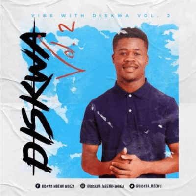 Diskwa Vibe with Diskwa Vol.2 Mp3 Download SaFakaza