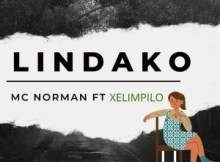 Mc Norman Lindako ft Xelimpilo Mp3 Download SaFakaza