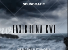 Mr Markasi Taxikhuma kwi ft Khobla Mp3 Download SaFakaza