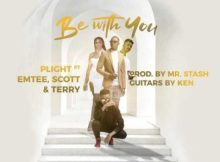 Plight Be With You Mp3 Download SaFakaza