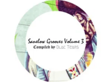 Blac Tears Sanelow Grooves Vol. 3 Mp3 Download SaFakaza