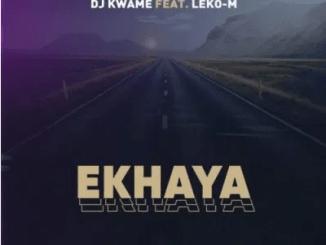 DJ Kwame Ekhaya ft Leko M Mp3 Download SaFakaza