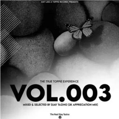 Djay Tazino The True Toppie Expereince Vol. 3 Mix Mp3 Download SaFakaza