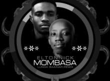 Eltonnick Mombasa Lunga Baainar Remix Mp3 Download SaFakaza