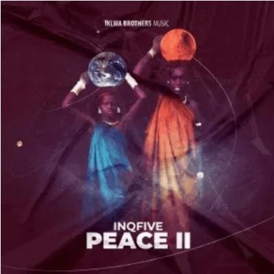 InQfive Peace II Ep Zip Download