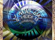J Maloe & Heidi B Hypnotized Mp3 Download SaFakaza