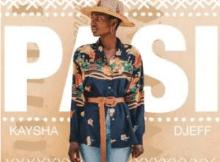 Kaysha & Djeff Pasi Mp3 Download SaFakaza