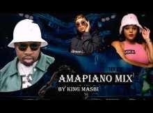 King Masbi – Amapiano Mix FT JazzQ, Lady Du , DBN GOGO, Robot Boii 17 March 2021