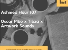 Oscar Mbo Ashmed Hour 107 Main Mix Mp3 Download SaFakaza