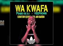 Penzo De Dj – Wa Kwafa Ft. Veephonik & Khutjolicious wa Bolobedu (Original)