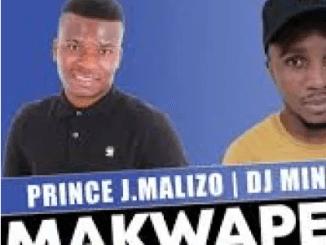 Prince J.Malizo & DJ Miner Makwapeni Mp3 Download SaFakaza