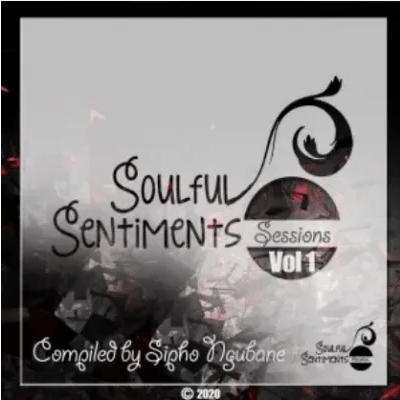 Sipho Ngubane Soulful Sentiments Sessions Vol. 1 Ep Download