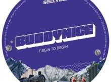 Buddynice Begin To Begin EP Zip File Download