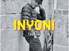 Cairo Cpt Inyoni Mp3 Download SaFakaza