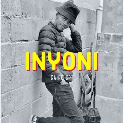 Cairo Cpt Inyoni Mp3 Download SaFakaza