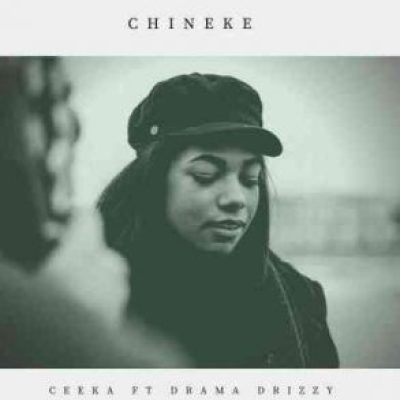 Ceeka Chineke ft Drama Drizzy Mp3 Download SaFakaza