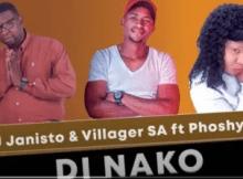 DJ Janisto & Villager SA Di Nako ft Phoshy Gal Mp3 Download SaFakaza