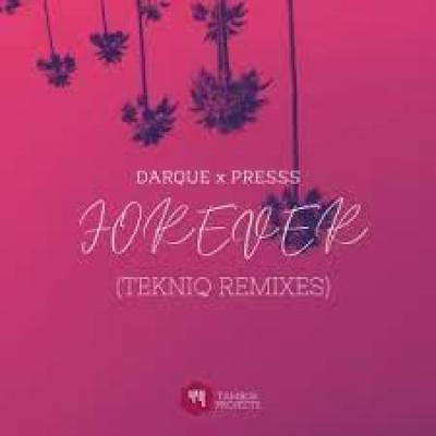 Darque Forever TekniQ Soulful Mix ft Presss Mp3 Download SaFakaza