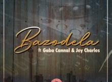 Dj Steve Bazodela ft Gaba Cannal & Jey Charsle Mp3 Download SaFakaza