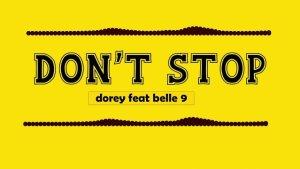 Dorey Ft Belle 9 – DON'T STOP