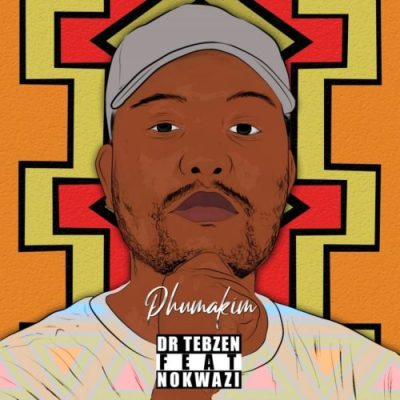 Dr Tebzen Phuma Kim ft Nokwazi Mp3 Download SaFakaza