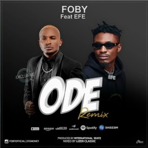 Foby Ft. Efe – ODE Remix