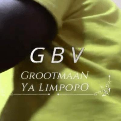 Grootmaan Ya Limpopo Gender Based Violence Mp3 Download SaFakaza