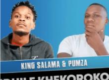 King Salama & Pumza O Ndhile Khekorokoro Mp3 Download SaFakaza