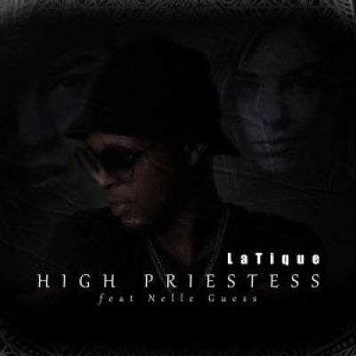 Latique High Priestess ft Nelle Guess Mp3 Download SaFakaza
