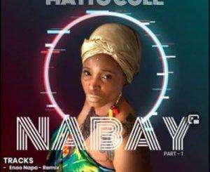 Matto Cole Nabay Enoo Napa Remix Mp3 Download SaFakaza