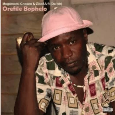 Mogomotsi Chosen & Zico SA Orefile Bophelo ft Da Ish Mp3 Download SaFakaza