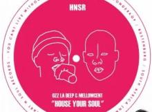 Ozz La Deep & MellowCent House Your Soul EP Zip Download