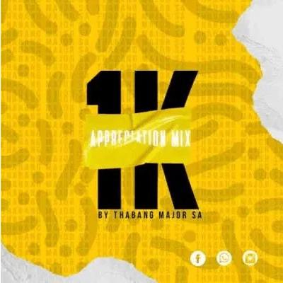 Thabang Major 1K Appreciation Mix Mp3 Download SaFakaza