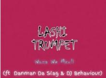 Woza We Mculi Lashi Trumpet ft Danman Da Slag & DJ Behaviour Mp3 Download SaFakaza