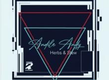 AndileAndy Herbs & Stew EP Zip Download