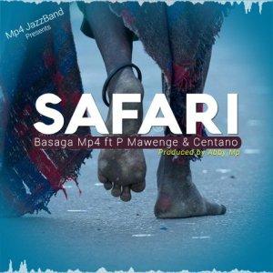 Basaga MP4 ft P Mawenge & Centano – SAFARI