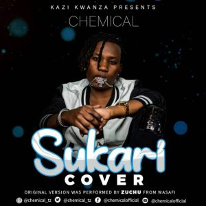 Chemical Ft. Zuchu – Sukari Cover