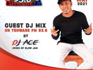 DJ Ace Tshwane FM Guest Mix Mp3 Download SaFakaza