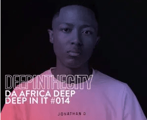 Da Africa Deep Deep In It 014 Deep In The City Mp3 Download SaFakaza