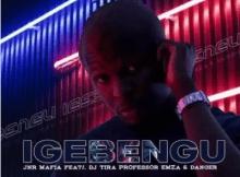 Jnr Mafia Igebengu ft DJ Tira, Professor, Emza & Danger Mp3 Download SaFakaza
