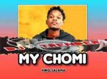 King Salama MY CHOMI Mp3 SAFakaza Download