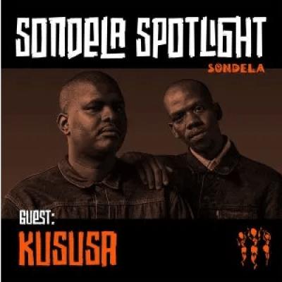 Kususa Sondela Spotlight Mix 004 Mp3 Download SaFakaza