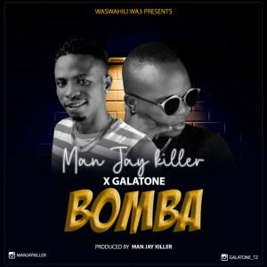 Man Jay Killer x Galatone – Bomba